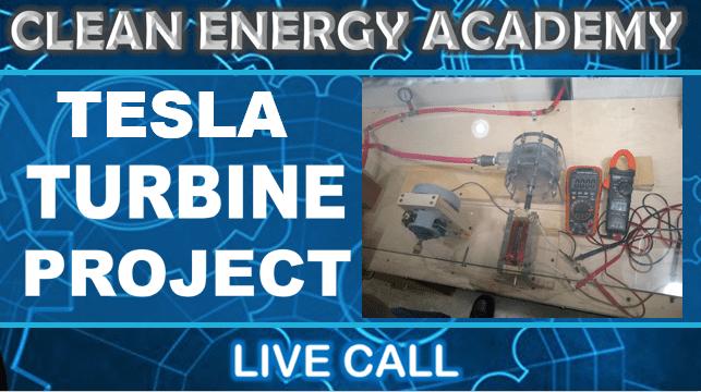 Clean Energy Academy: Tesla Turbine Project Live Call Sunday October 4