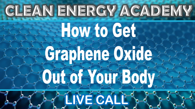 How to get Graphene Oxide Out of Your Body Live Call Sunday Sept 12, 2021
